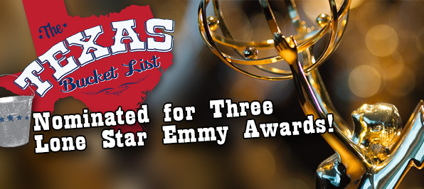 The Texas Bucket List Nominated for Three Lone Star Emmy Awards