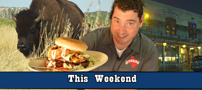 This Weekend on The Texas Bucket List – Bison, Burgers, and Bebidas